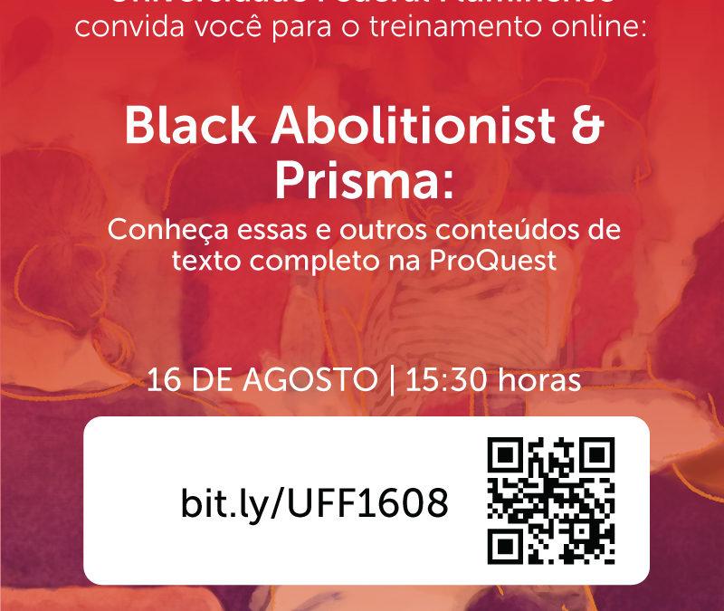 Treinamento Bases Proquest: Prisma e Black Abolitionist